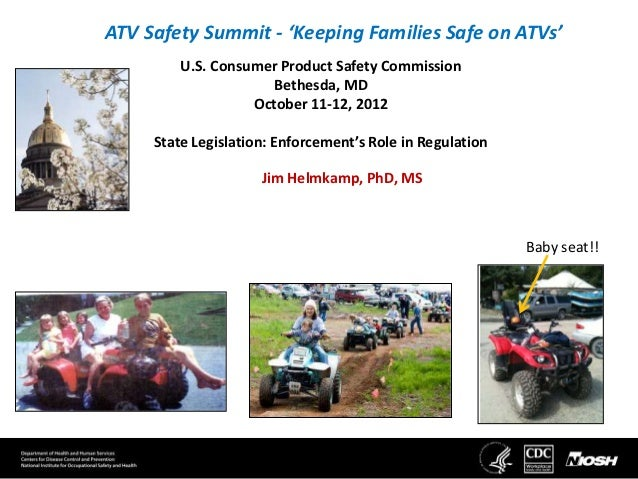 ATV Safety Summit - 'Keeping Families Safe on ATVs'         U.S. Consumer Product Safety Commission                      B...