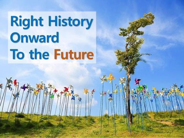Copyrightⓒ(사)창조경제연구회(KCERN). 활용 시 인용표시 요망. Right History Onward To the Future 54