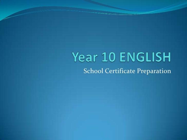 Year 10 ENGLISH<br />School Certificate Preparation<br />