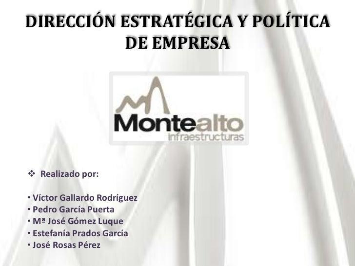 DIRECCIÓN ESTRATÉGICA Y POLÍTICA DE EMPRESA<br /><ul><li>Realizado por: