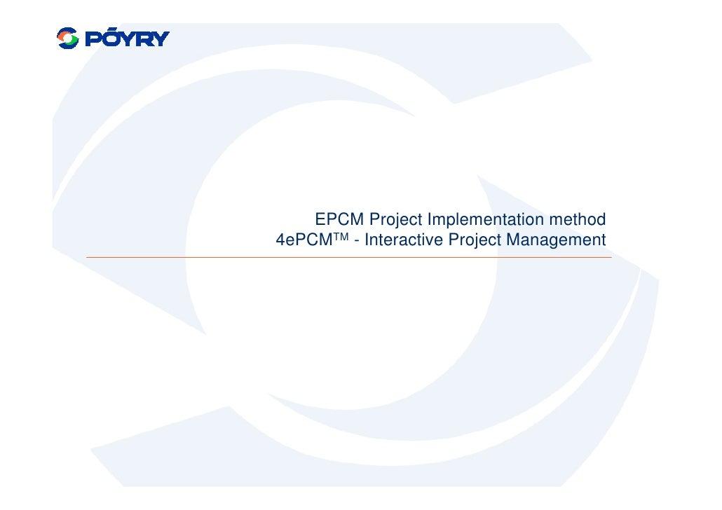 EPCM Project Implementation method 4ePCMTM - Interactive Project Management