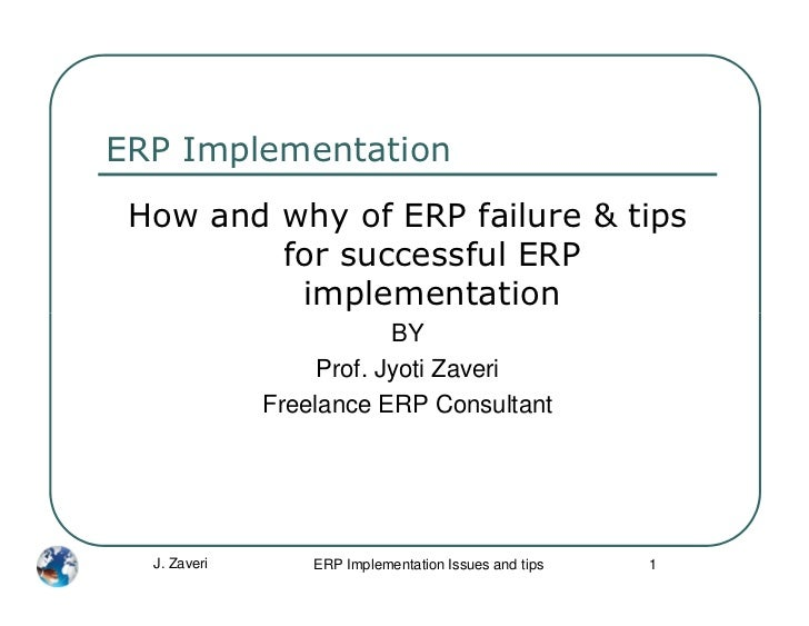 ERP Implementation How and why of ERP failure & tips         for successful ERP          implementation                   ...