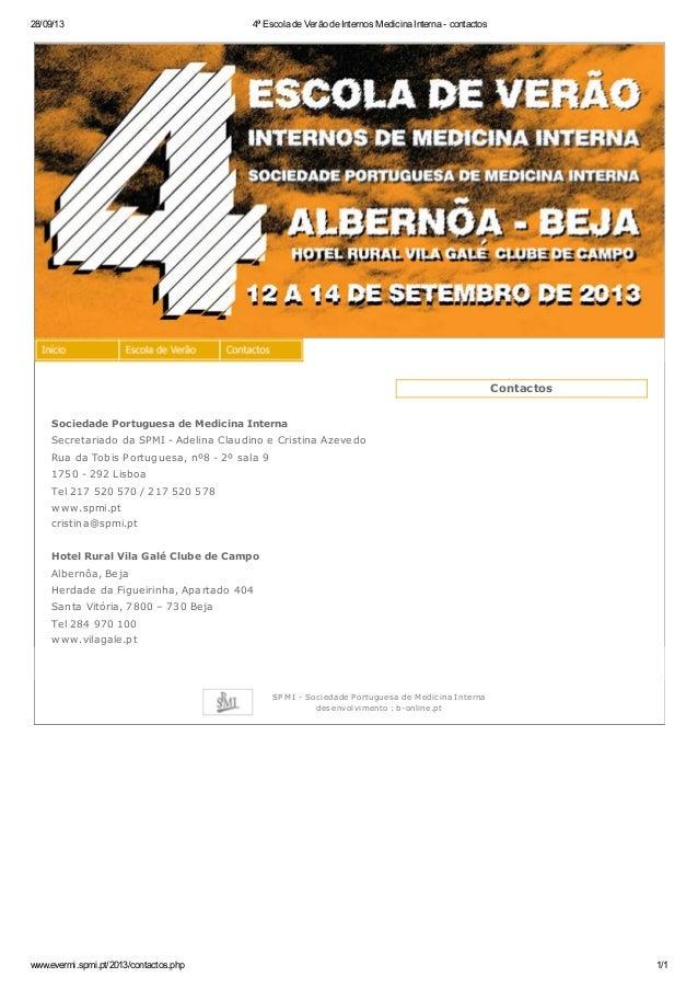 28/09/13 4ª Escola de Verão de Internos Medicina Interna - contactos www.evermi.spmi.pt/2013/contactos.php 1/1 Contactos S...