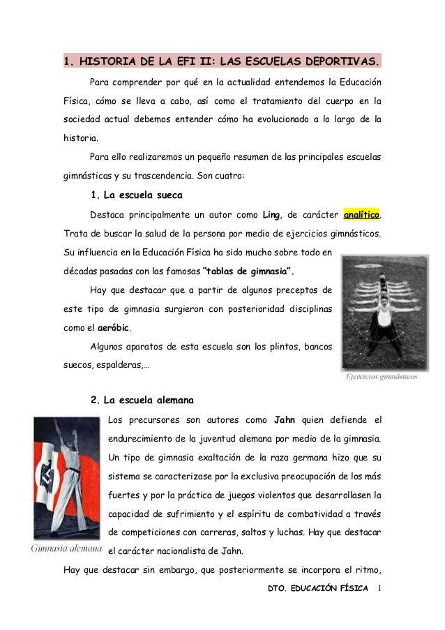 1. HISTORIA DE LA EFI II: LAS ESCUELAS DEPORTIVAS. Para comprender por qué en la actualidad entendemos la Educación Física...