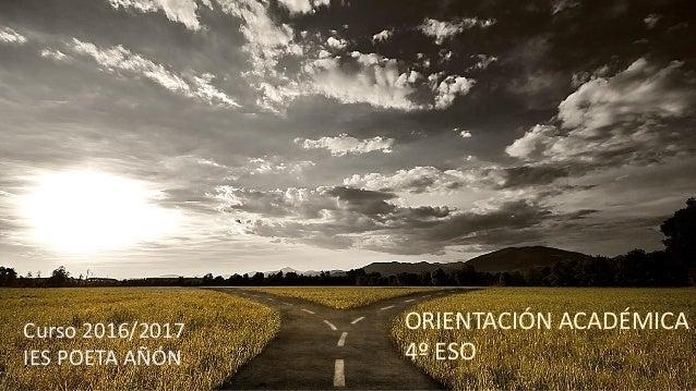 Curso 2016/2017 IES POETA AÑÓN ORIENTACIÓN ACADÉMICA 4º ESO
