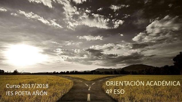 Curso 2017/2018 IES POETA AÑÓN ORIENTACIÓN ACADÉMICA 4º ESO