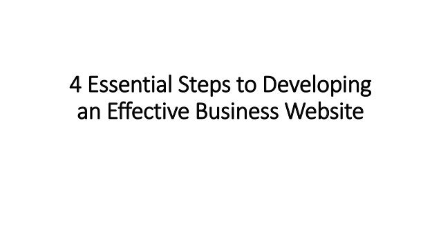 4 Essential Steps to Developing an Effective Business Website