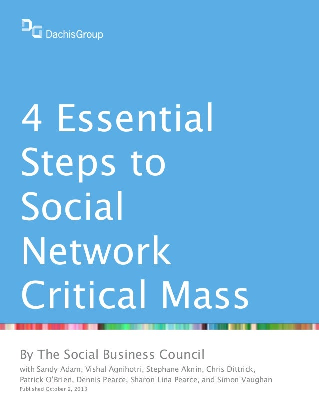 4 Essential Steps to Social Network Critical Mass By The Social Business Council with Sandy Adam, Vishal Agnihotri, Stepha...