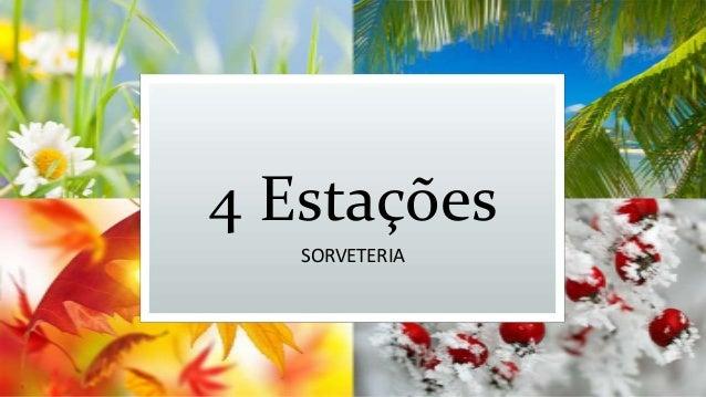 4 Estações SORVETERIA