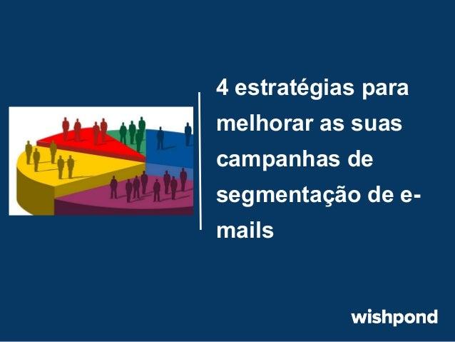 4 estratégias para melhorar as suas campanhas de segmentação de emails