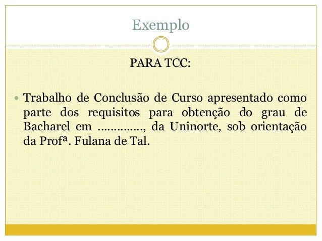 Exemplo  PARA TCC:   Trabalho de Conclusão de Curso apresentado como  parte dos requisitos para obtenção do grau de  Bach...