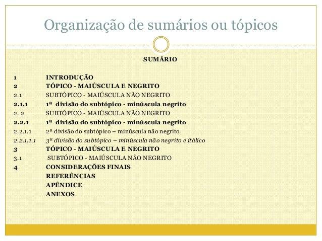 Organização de sumários ou tópicos  SUMÁRIO  1 INTRODUÇÃO  2 TÓPICO - MAIÚSCULA E NEGRITO  2.1 SUBTÓPICO - MAIÚSCULA NÃO N...
