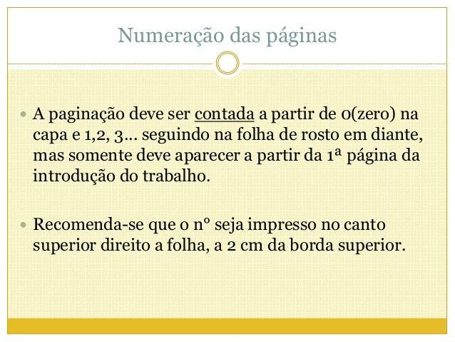 Numeração das páginas   A paginação deve ser contada a partir de 0(zero) na  capa e 1,2, 3... seguindo na folha de rosto ...