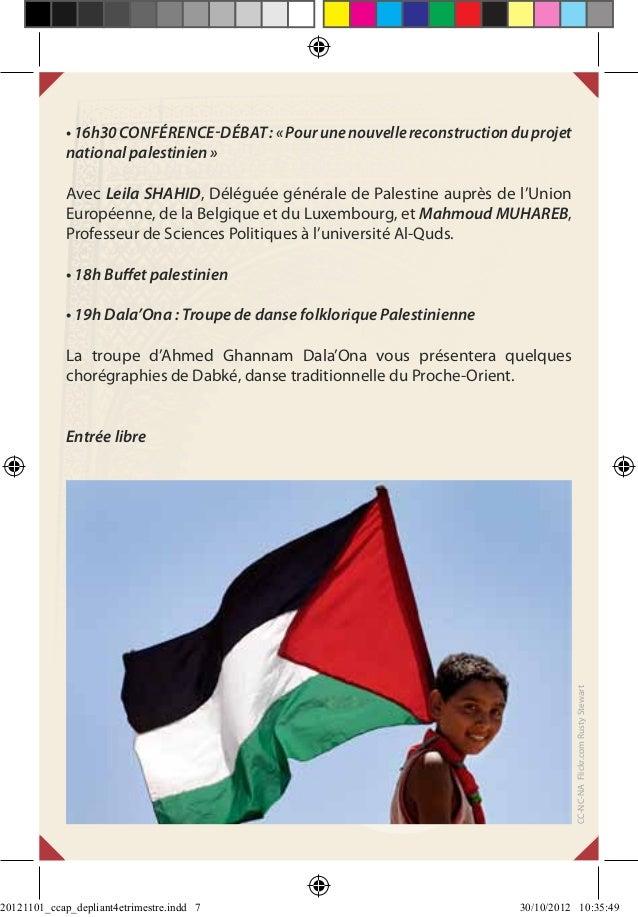 • 16h30 Conférence-débat : « Pour une nouvelle reconstruction du projet             national palestinien »             Ave...