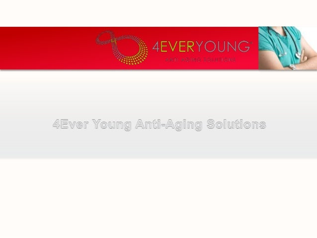 4 Ever Young Anti Aging Solutions