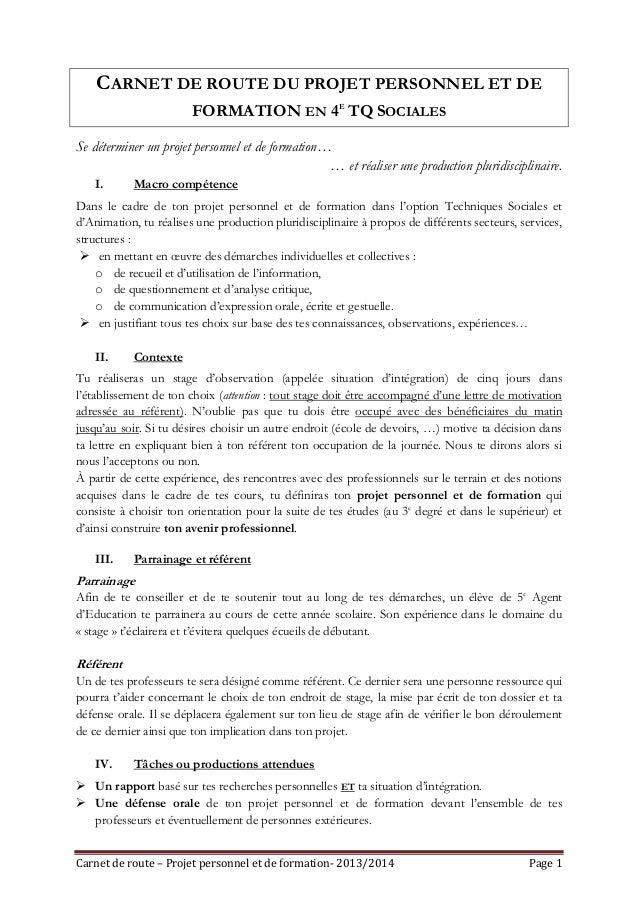CARNET DE ROUTE DU PROJET PERSONNEL ET DE FORMATION EN 4E TQ SOCIALES Se déterminer un projet personnel et de formation… …...