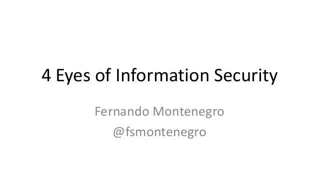 4 Eyes of Information Security Fernando Montenegro @fsmontenegro