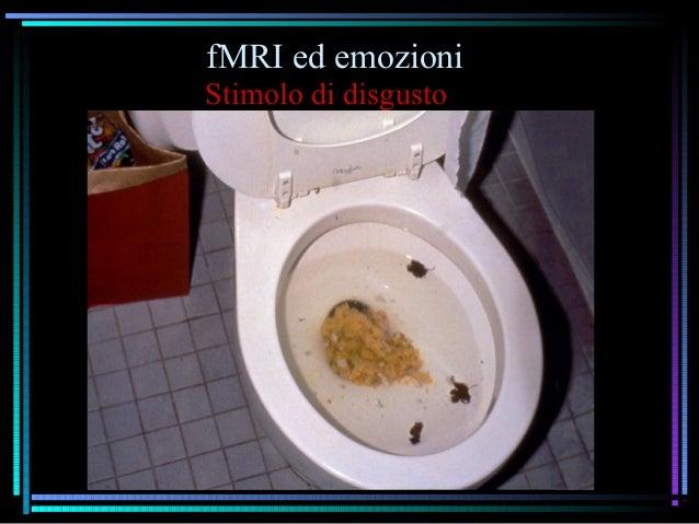 fMRI ed emozioni Stimolo di disgusto