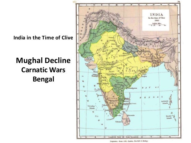4 england and india before the raj from commercial to military power india in the time of clive mughal decline carnatic wars bengal gumiabroncs Image collections