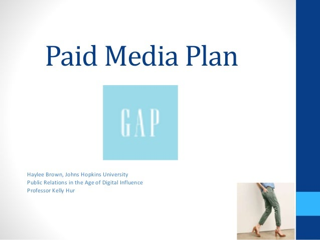 Paid Media Plan Haylee Brown, Johns Hopkins University Public Relations in the Age of Digital Influence Professor Kelly Hur