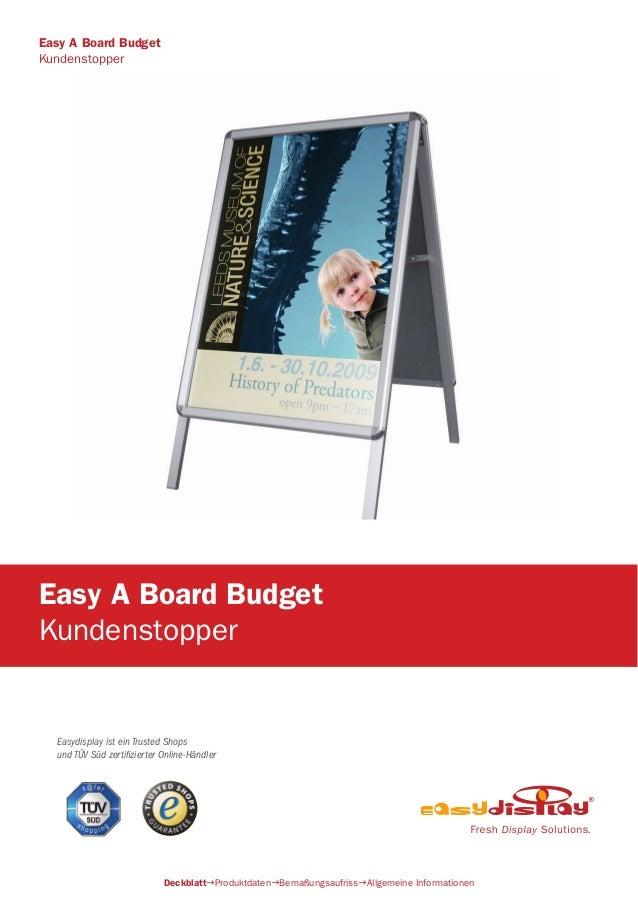 Easydisplay ist ein Trusted Shops und TÜV Süd zertifizierter Online-Händler Easy A Board Budget Kundenstopper DeckblattPro...