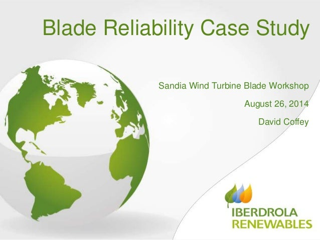 Blade Reliability Case Study  Sandia Wind Turbine Blade Workshop  August 26, 2014  David Coffey