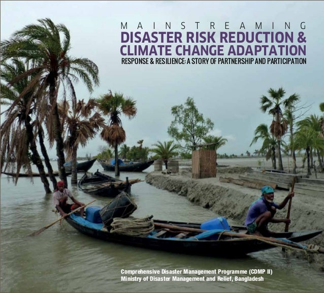 M A I N S T R E A M I N G RESPONSE & RESILIENCE: A STORY OF PARTNERSHIP AND PARTICIPATION CLIMATE CHANGE ADAPTATION DISAST...