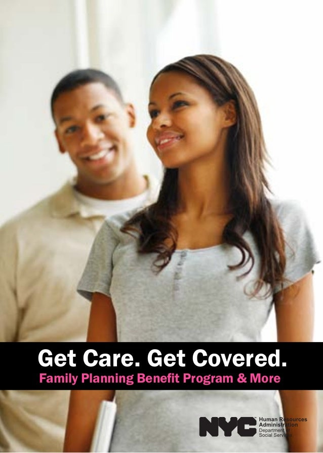 Get Care. Get Covered. Family Planning Benefit Program & More
