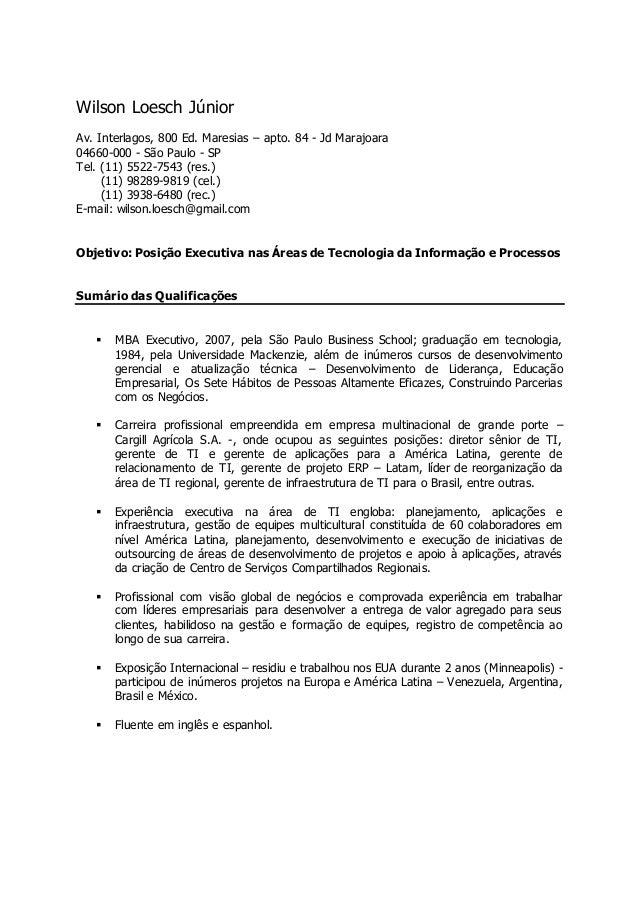 Wilson Loesch Júnior Av. Interlagos, 800 Ed. Maresias – apto. 84 - Jd Marajoara 04660-000 - São Paulo - SP Tel. (11) 5522-...