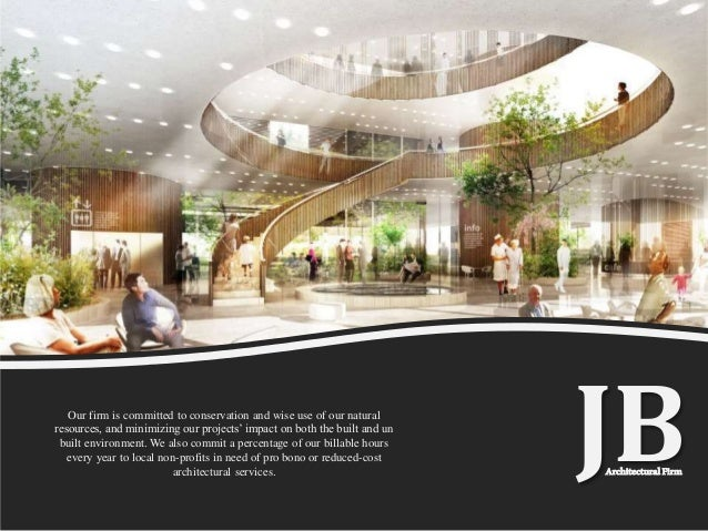 ArchitecturalFirm JBOur firm is committed to conservation and wise use of our natural resources, and minimizing our projec...