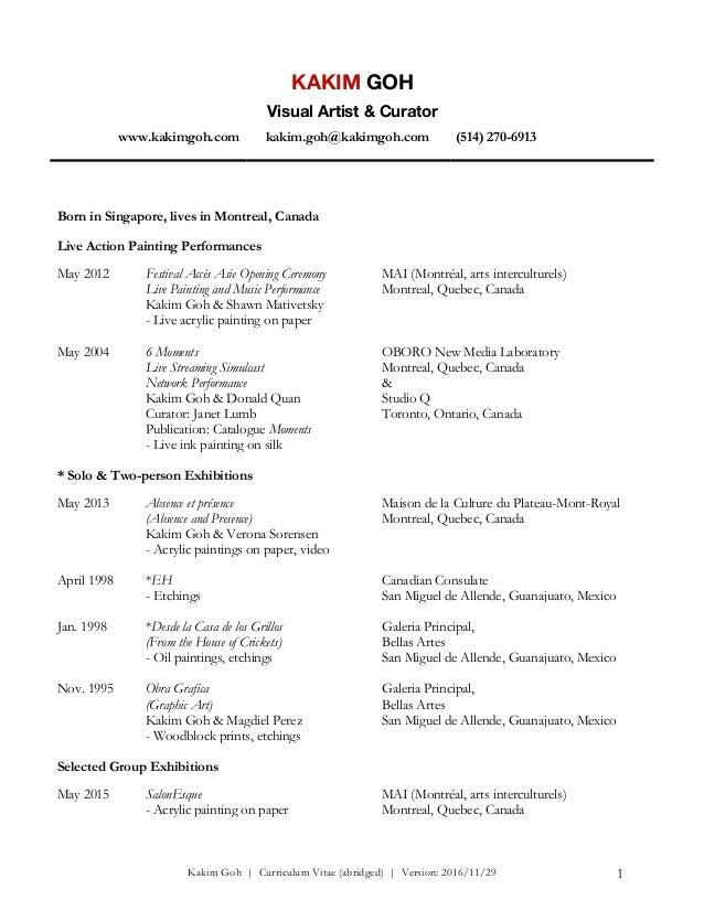 Kakim Goh | Curriculum Vitae (abridged) | Version: 2016/11/29 1 KAKIM GOH Visual Artist & Curator www.kakimgoh.com kakim.g...