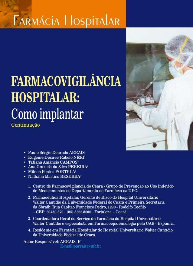FARMACOVIGILÂNCIA HOSPITALAR: Como implantar Continuação • Paulo Sérgio Dourado ARRAIS1 • Eugenie Desirèe Rabelo NÉRI2 •...
