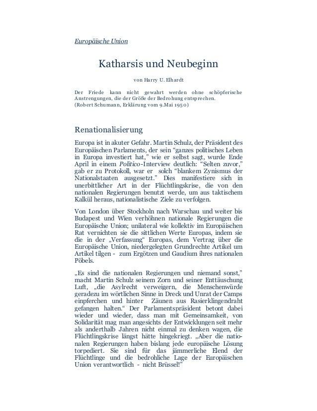 Europäische Union Katharsis und Neubeginn von Harry U. Elhardt Der Friede kann nicht gewahrt werden ohne schöpferische Ans...