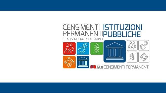 Progettazione della terza edizione del Censimento permanente delle Istituzioni pubbliche: Smart working Fabio Massimo RAPI...