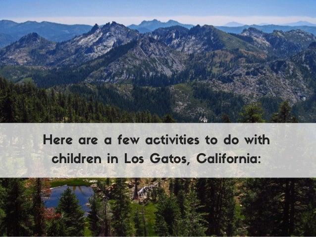 Steve Rice Los Gatos: Family Friendly Activities in Los Gatos, California Slide 3