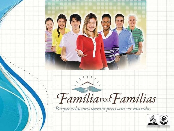 Isto é um projeto que fortalece •   Seu objetivo supremo é fazerfamílias adventistas pelo seu       frente às necessidades...