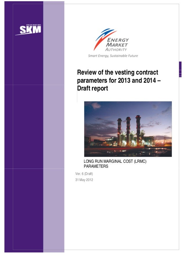 Review of the vesting contract parameters for 2013 and 2014 – Draft report      LONG RUN MARGINAL COST (LRMC)      PARAMET...