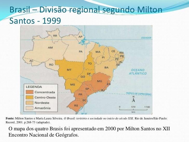 Os quatro Brasis                                      Outra proposta deGeógrafo Milton Santos                 regionalizaç...