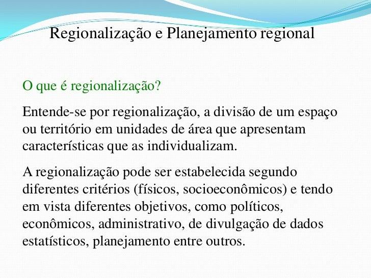 Regionalizar espaço mundial                           Dividi-loEm nível de                                        Emdesenv...