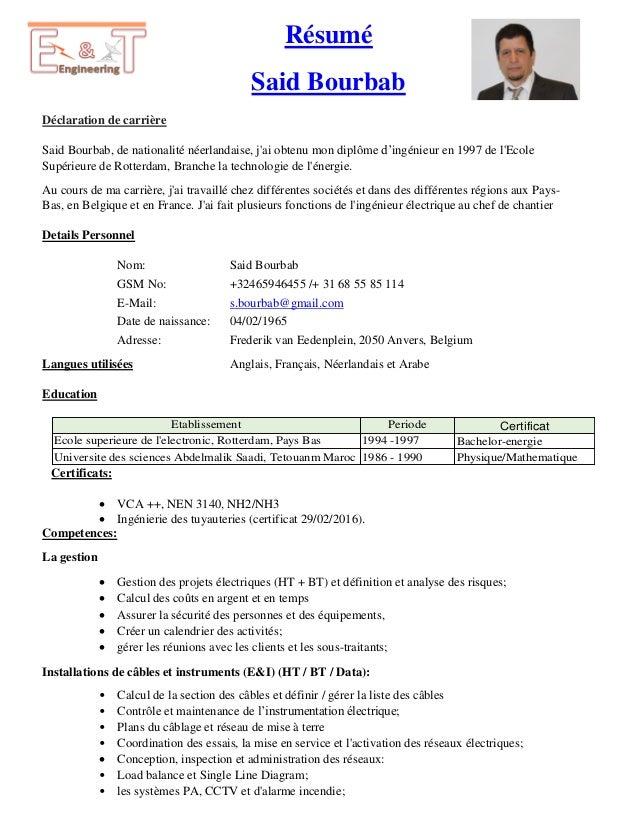 Résumé Said Bourbab Déclaration de carrière Said Bourbab, de nationalité néerlandaise, j'ai obtenu mon diplôme d'ingénieur...