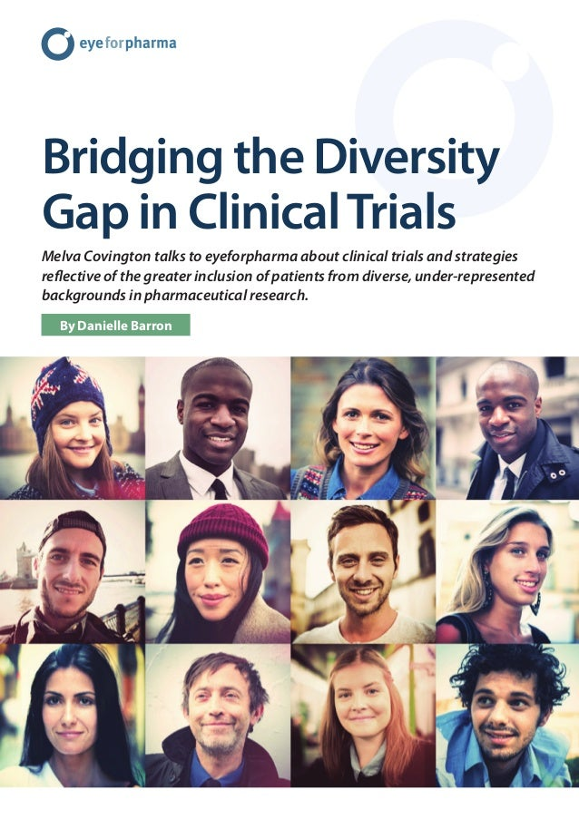 Bridging the Diversity Gap in ClinicalTrials Melva Covington talks to eyeforpharma about clinical trials and strategies re...