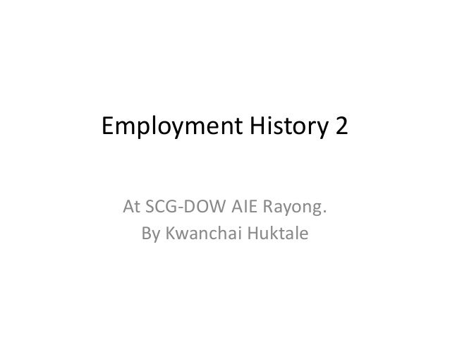 Employment History 2 At SCG-DOW AIE Rayong. By Kwanchai Huktale