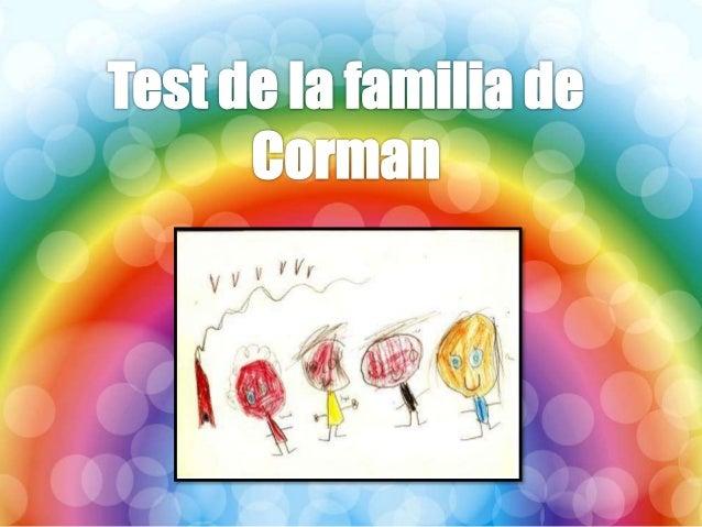 Ficha Técnica  Nombre completo de la prueba: El test de la familia de Corman  Autor/es: Louis Corman  Año de aparición:...