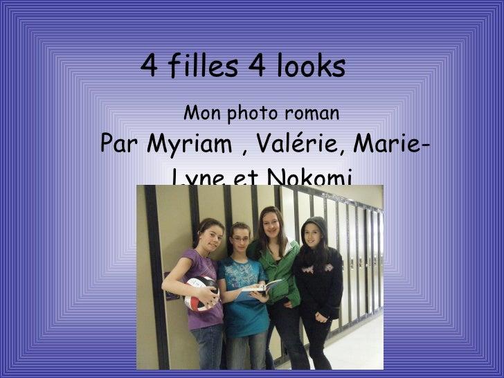 4 filles 4 looks    Mon photo roman Par Myriam , Valérie, Marie-Lyne et Nokomi.