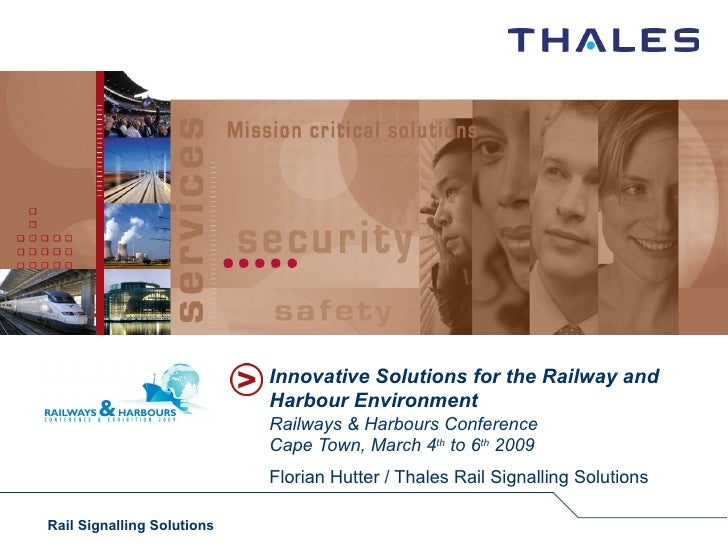 Innovative Solutions for the Railway and Harbour Environment Railways & Harbours Conference Cape Town, March 4 th  to 6 th...