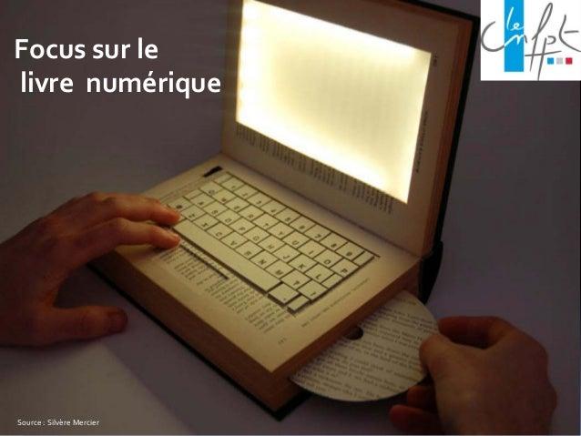 Focus sur lelivre numériqueSource : Silvère Mercier