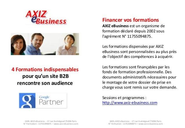 SARL AXIZ eBusiness - 17 rue Guénégaud 75006 Paris N° Formation : 11755094875 – www.axiz-ebusiness.com  SARL AXIZ eBusines...