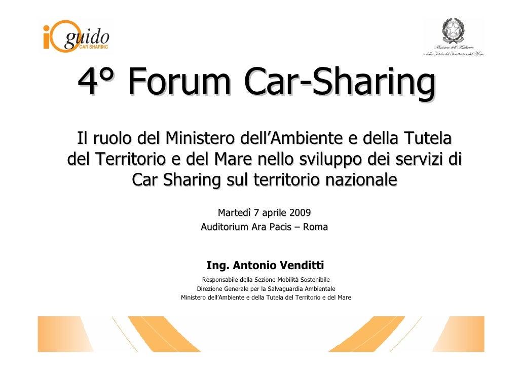4° Forum Car-Sharing  Il ruolo del Ministero dell'Ambiente e della Tutela del Territorio e del Mare nello sviluppo dei ser...