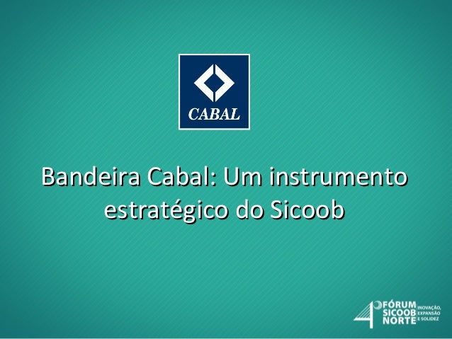 Bandeira Cabal: Um instrumento estratégico do Sicoob