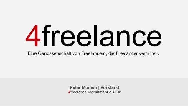 Peter Monien | Vorstand 4freelance recruitment eG iGr Eine Genossenschaft von Freelancern, die Freelancer vermittelt.